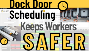 Dock Door Scheduling Keeps Workers Safer