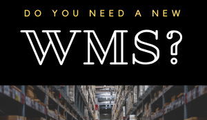 Do you need a new WMS?