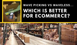Wave Picking vs Waveless Picking